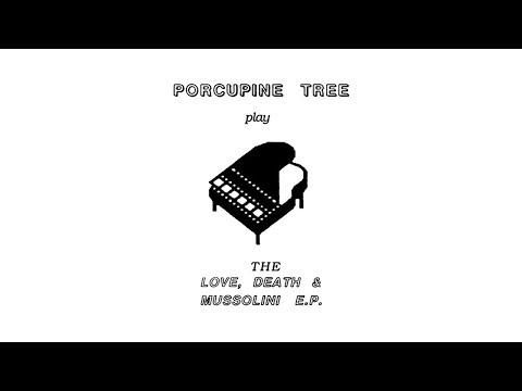 Porcupine Tree - LOVE, DEATH & MUSSOLINI (1990) full album