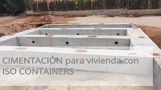 Cimentación de vivienda con ISO Containers