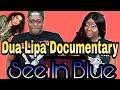 Dua Lipa Documentary See In Blue Couple Reacts mp3
