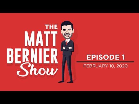 The Matt Bernier Show | Ep. 1 | February 10, 2020