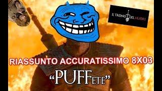 "RECENSIONE GAME OF THRONES 8x03 RIASSUNTO ACCURATISSIMO ""PUFFete"""