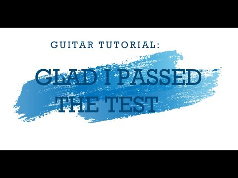 EASY GUITAR TUTORIAL: Glad I've Passed The Test -- JW Original Song