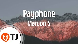 Payphone_Maroon 5(Feat.Wiz Khalifa)_TJ 노래방 (Karaoke/lyrics/romanization/KOREAN)