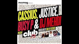 Mixmag 2009 - Club 75 (Cassius, Justice, Busy P & DJ Mehdi) (Continuous Mix)