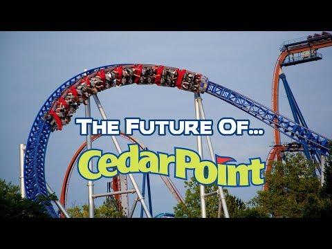 The Future Of Cedar Point (Sandusky, Ohio)