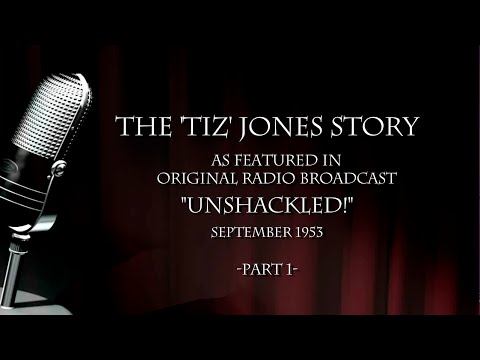 "The Tiz Jones Story - Part 1 - Featuring 1953 Radio Broadcast ""Unshackled!"""