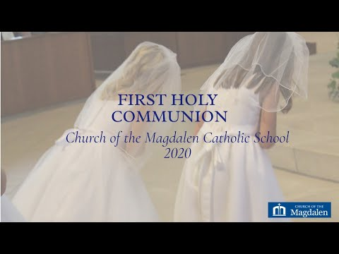 Live First Communion - Church of the Magdalen Catholic School 2020