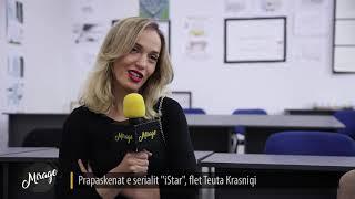 "Prapaskenat e serialit ""iStar"", flet Teuta Krasniqi - MIRAGE - 01.11.2019"