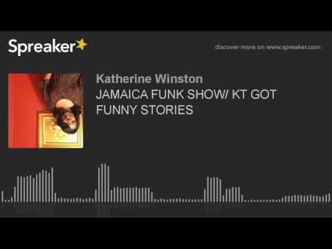JAMAICA FUNK SHOW/ KT GOT FUNNY STORIES