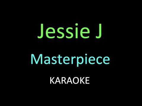 Jessie J - Masterpiece (Karaoke - Lyrics)