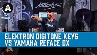 Elektron Digitone Keys vs Yamaha Reface DX - Battle of the FM Synths!