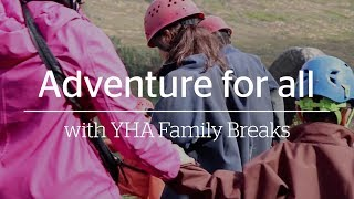 Adventure for all | YHA Family Breaks