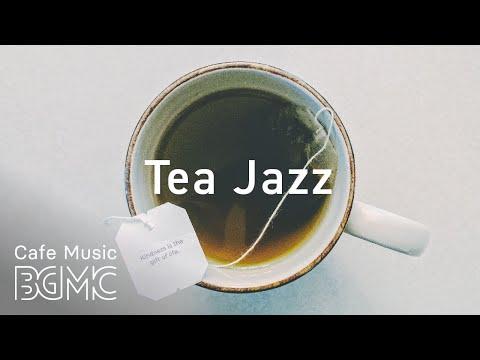 Tea Time Jazz & Bossa Nova - Relaxing Cafe Music - Morning Music