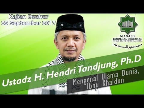 Mengenal Ulama Dunia, Ibnu Khaldun oleh Ustadz H. Hendri Tandjung, Ph.D