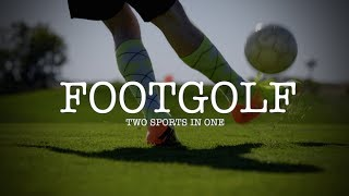 FootGolf - Two Sports Into One!