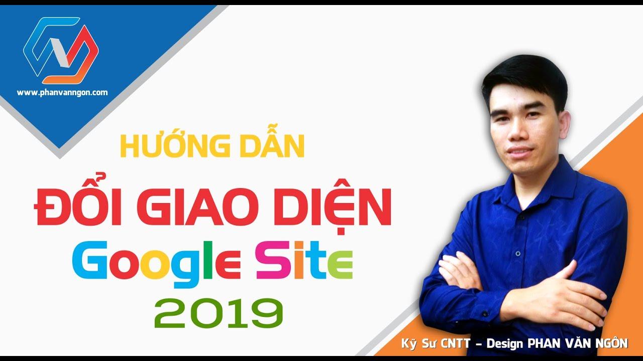 Hướng dẫn Tạo website miễn phí bằng Google Site 2019 | Phan Văn Ngôn