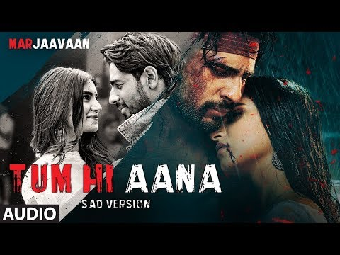 Full Audio: Tum Hi Aana ( Sad Version) | Riteish D, Sidharth M, Tara S |Jubin Nautiyal, Payal Dev
