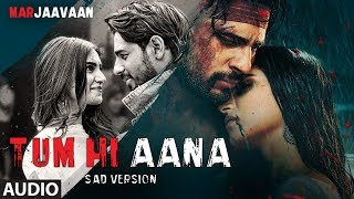full-tum-hi-aana-sad-version-riteish-d-sidharth-m-tara-s-jubin-nautiyal-payal-dev