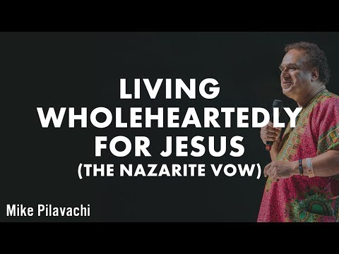 Living wholeheartedly for Jesus. (The Nazarite vow.)