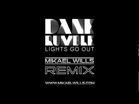 Dane Rumble - Lights Go Out (Mikael Wills Remix)