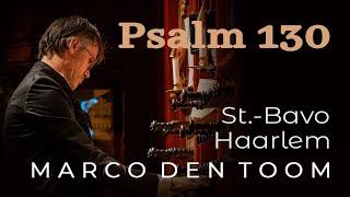 Impro Psalm 130 Haarlem St.-Bavo, MARCO DEN TOOM