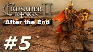 Crusader Kings II: After the End - The Rust Empire (Part 5)