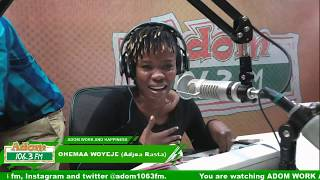 OHEMAA WOYEJE AND OBAAPA CHRISTY ON ADOM WORK AND HAPPINESS on Adom...