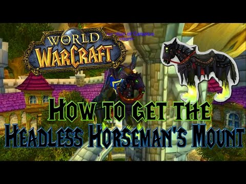 Wow - How To Get The Headless Horseman's Mount - Mount Guide!