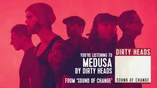 vuclip Dirty Heads - Medusa ft. Ward 21 (Audio Stream)