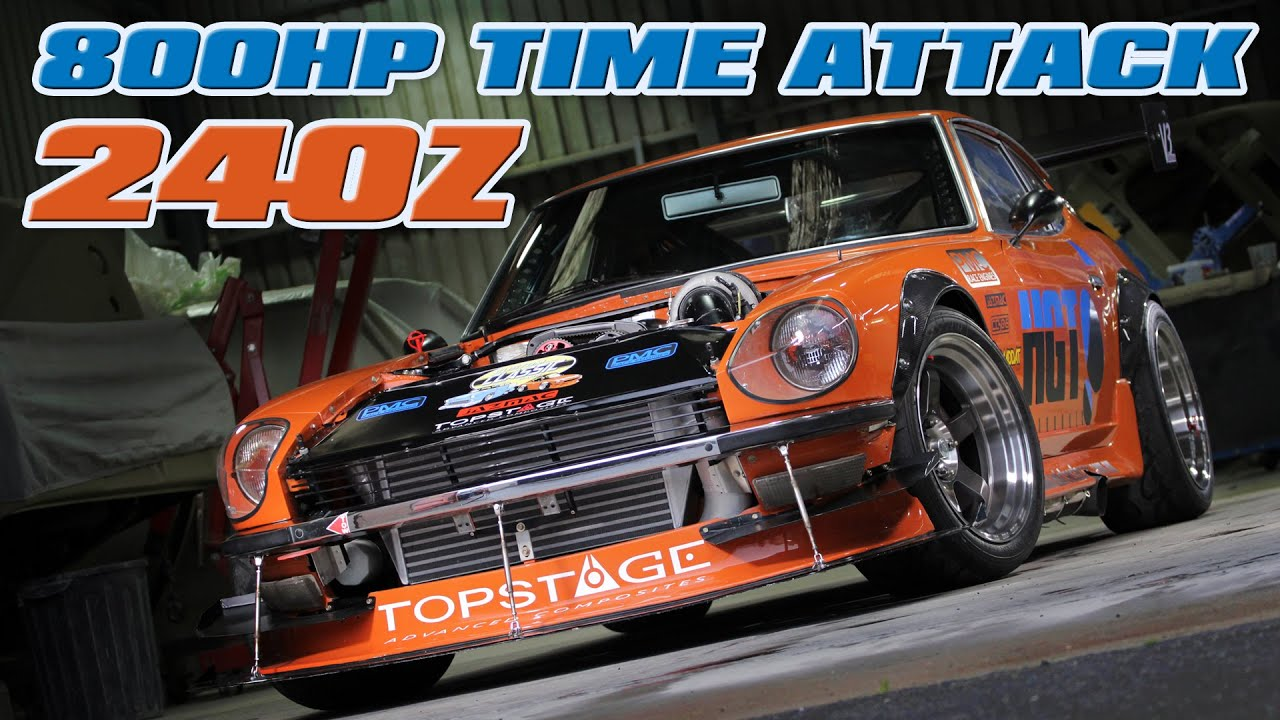 800hp 240z Time Attack Car Youtube