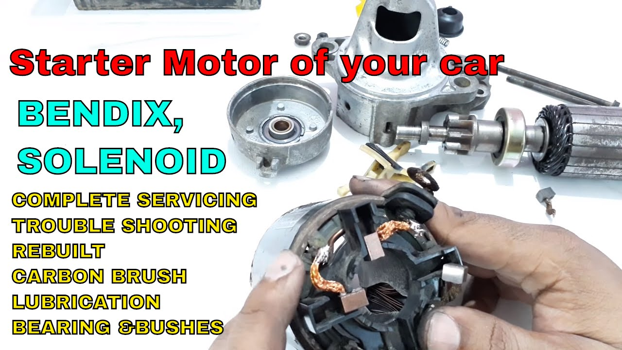 How To Rebuilt Service Fix Your Car S Starter Motor Youtube