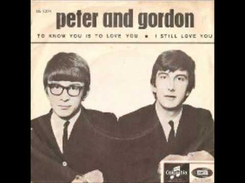 Peter & Gordon To Know You Is To Love You