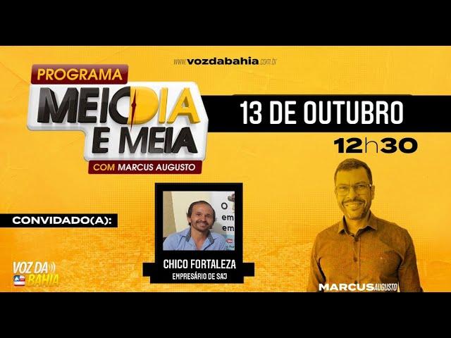Programa Meio Dia e Meia com Chico Fortaleza empresário de Santo Antônio de Jesus/BA