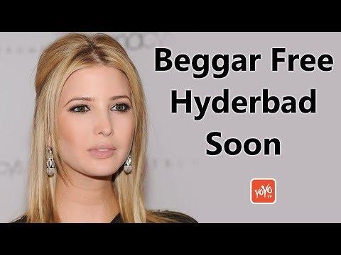Beggars Free Hyderabad Soon | Ivanka Trump | Narendra Modi | YOYO Times