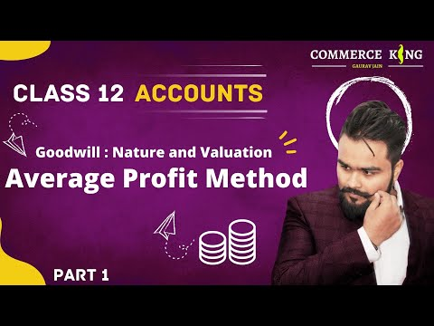 #13, Class 12 Accounts (goodwill: simple average method and nature) chapter 2 goodwill