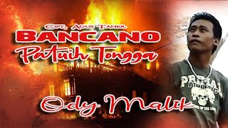 Ody Malik ~ Bancano Patuih Tongga/Tragedi kebakaran istana Pagaruyung dan gempa Solok