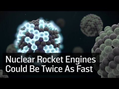 Nuclear Power Can Make Rocket Engines Twice As Fast