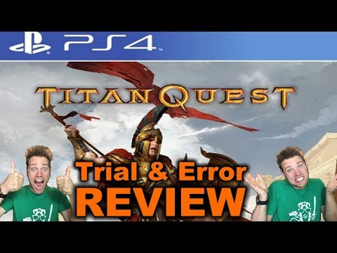 """Titan Quest PS4"" or ""Why We Like Difficult Games"" - TRIAL AND ERROR REVIEW"