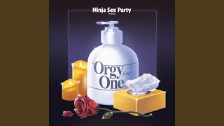 Provided to YouTube by CDBaby Orgy for One · Ninja Sex Party Orgy f...