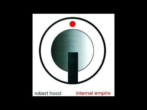 Robert Hood - Internal Empire