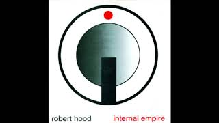 Robert Hood - Internal Empire