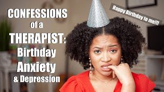 Birthday Anxiety and Depression- Tips from a Therapist