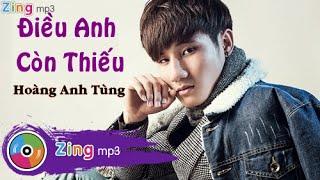 Điều Anh Còn Thiếu (Single) - Hoàng Anh Tùng