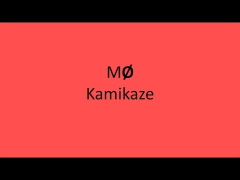 MØ - Kamikaze LYRICS