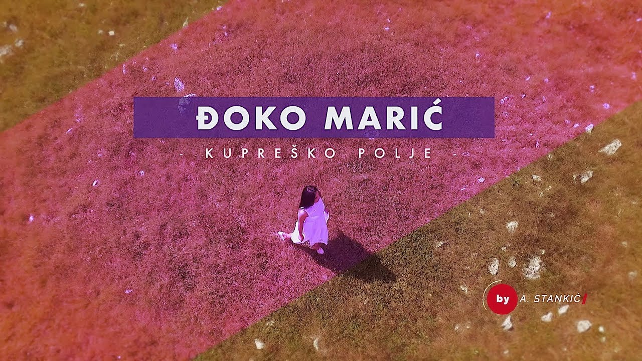 Djoko Maric - Kupresko polje Official Video BN Music 2019