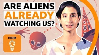 Are aliens already watching us? | BBC Ideas