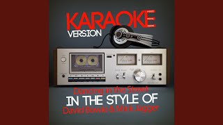 Dancing in the Street (In the Style of David Bowie & Mick Jagger) (Karaoke Version)