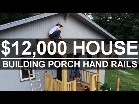 $12,000 HOUSE - Simple DIY Porch Rails + More! - #36