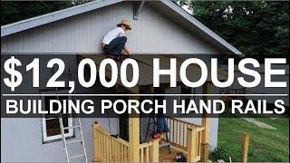 $12,000 HOUSE - Simple DIY Porch Rails + More! - #36