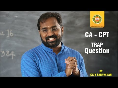 CA CPT Trap question by CA K Saravanan - KS Academy